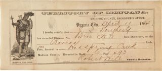 PRINTED MINING CLAIM RECEIPT, COMPLETED IN MANUSCRIPT AND RECORDED IN THE MADISON COUNTY...