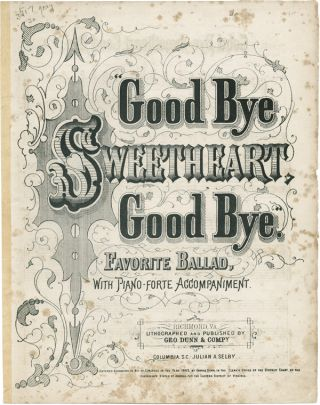 GOOD BYE SWEETHEART, GOOD BYE [wrapper title]. Confederate Imprint