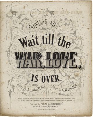 POPULAR SONG. WAIT TILL THE WAR, LOVE, IS OVER [wrapper title]. Confederate Imprint