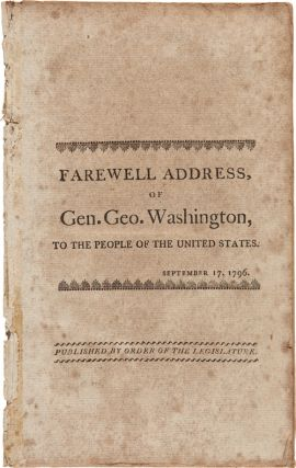 FAREWELL ADDRESS, OF GEN. GEO. WASHINGTON, TO THE PEOPLE OF THE UNITED STATES. SEPTEMBER 17,...