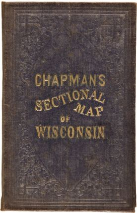 CHAPMAN'S SECTIONAL MAP OF WISCONSIN, WITH THE MOST RECENT SURVEYS.