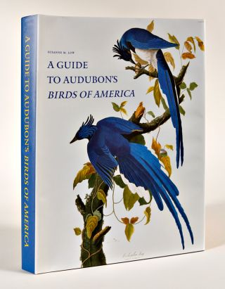 A GUIDE TO AUDUBON'S Birds of America. Susanne M. Low