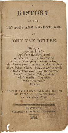 A HISTORY OF THE VOYAGES AND ADVENTURES OF JOHN VAN DELURE. GIVING AN ACCOUNT OF HIS BEING LEFT...
