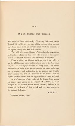 EXTRACTS FROM PRIVATE JOURNAL-LETTERS OF CAPTAIN S.F. DuPONT, WHILE IN COMMAND OF THE CYANE, DURING THE WAR WITH MEXICO, 1846 - 1848. PRINTED FOR HIS FAMILY.