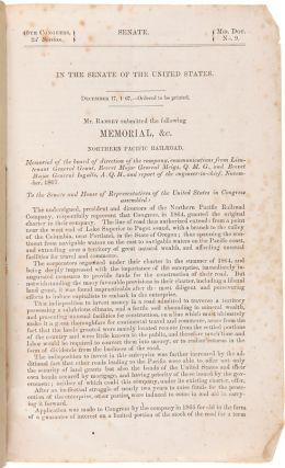 NORTHERN PACIFIC RAILROAD. MEMORIAL OF THE BOARD OF DIRECTION OF THE COMPANY, WITH COMMUNICATIONS FROM LIEUTENANT GENERAL GRANT, BREVET MAJOR GENERAL MEIGS, Q.M.G., AND BREVET MAJOR GENERAL INGALLS, A.Q.M. AND REPORT OF THE ENGINEER IN CHIEF [wrapper title].