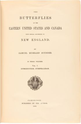 THE BUTTERFLIES OF THE EASTERN UNITED STATES AND CANADA WITH SPECIAL REFERENCE TO NEW ENGLAND.