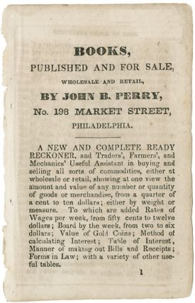 BOOKS, PUBLISHED AND FOR SALE, WHOLESALE AND RETAIL, BY JOHN B. PERRY, No. 198 MARKET STREET,...