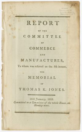REPORT OF THE COMMITTEE OF COMMERCE AND MANUFACTURES, TO WHOM WAS REFERRED...THE MEMORIAL OF...