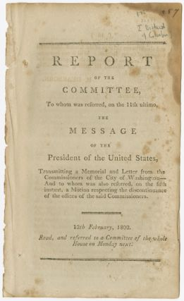 REPORT OF THE COMMITTEE, TO WHOM WAS REFERRED...THE MESSAGE OF THE PRESIDENT...TRANSMITTING A...