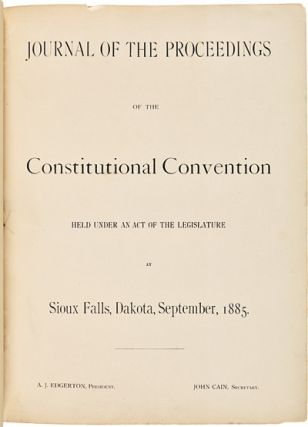 JOURNAL OF THE PROCEEDINGS OF THE CONSTITUTIONAL CONVENTION HELD UNDER AN ACT OF THE LEGISLATURE...