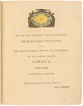 SKETCHES TOWARDS A HORTUS BOTANICUS AMERICANUS; OR, COLOURED PLATES (WITH A CATALOGUE AND CONCISE AND FAMILIAR DESCRIPTIONS OF MANY SPECIES) OF NEW AND VALUABLE PLANTS OF THE WEST INDIES AND NORTH AND SOUTH AMERICA.