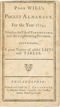 POOR WILL'S POCKET ALMANACK, FOR THE YEAR 1774; FITTED TO THE USE OF PENNSYLVANIA, AND THE...