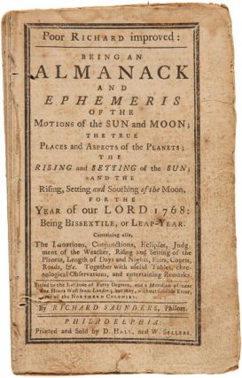 POOR RICHARD IMPROVED: BEING AN ALMANACK AND EPHEMERIS OF THE MOTIONS OF THE SUN AND MOON...FOR...