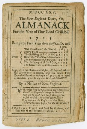 MDCCXXV. THE NEW-ENGLAND DIARY, OR, ALMANACK FOR THE YEAR OF OUR LORD CHRIST 1725...APPLY'D TO...