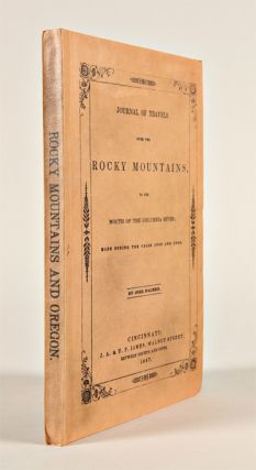 JOURNAL OF TRAVELS OVER THE ROCKY MOUNTAINS, TO THE MOUTH OF THE COLUMBIA RIVER; MADE DURING THE...