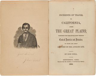 INCIDENTS OF TRAVEL TO CALIFORNIA, ACROSS THE GREAT PLAINS; TOGETHER WITH THE RETURN TRIPS THROUGH CENTRAL AMERICA AND JAMAICA....