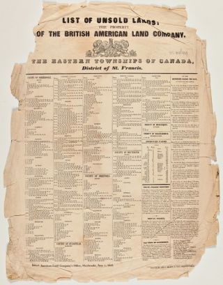 LIST OF UNSOLD LANDS: THE PROPERTY OF THE BRITISH AMERICAN LAND COMPANY. THE EASTERN TOWNSHIPS OF...