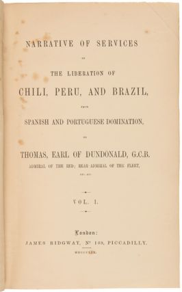 NARRATIVE OF SERVICES IN THE LIBERATION OF CHILI, PERU, AND BRAZIL, FROM SPANISH AND PORTUGUESE DOMINATION.