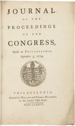 JOURNAL OF THE PROCEEDINGS OF THE CONGRESS, HELD AT PHILADELPHIA, SEPTEMBER 5, 1774. Continental...