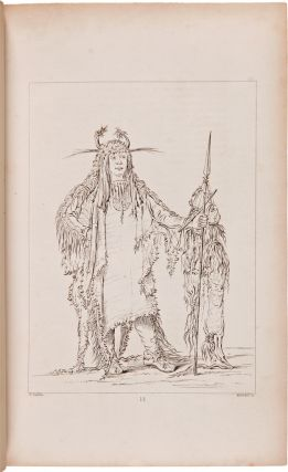 LETTERS AND NOTES ON THE MANNERS, CUSTOMS, AND CONDITION OF THE NORTH AMERICAN INDIANS....