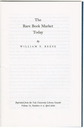 THE RARE BOOK MARKET TODAY. William S. Reese