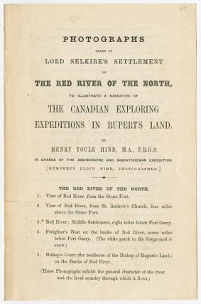 PHOTOGRAPHS TAKEN AT LORD SELKIRK'S SETTLEMENT ON THE RED RIVER OF THE NORTH, TO ILLUSTRATE A...
