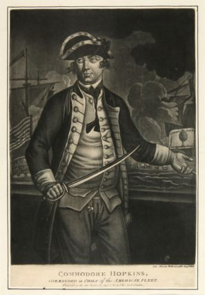 COMMODORE HOPKINS, COMMANDER IN CHIEF OF THE AMERICAN FLEET [caption title]. American Revolution,...