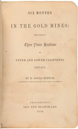 SIX MONTHS IN THE GOLD MINES: FROM A JOURNAL OF THREE YEARS' RESIDENCE IN UPPER AND LOWER...