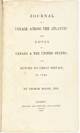 JOURNAL OF A VOYAGE ACROSS THE ATLANTIC: WITH NOTES ON CANADA & THE UNITED STATES; AND RETURN TO...