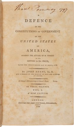 A DEFENCE OF THE CONSTITUTIONS OF GOVERNMENT OF THE UNITED STATES OF AMERICA, AGAINST THE ATTACK ON M. TURGOT IN HIS LETTER TO DR. PRICE....