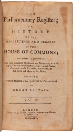 THE PARLIAMENTARY REGISTER; OR, HISTORY OF THE PROCEEDINGS AND DEBATES OF THE HOUSE OF COMMONS;...