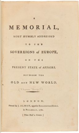 A MEMORIAL, MOST HUMBLY ADDRESSED TO THE SOVEREIGNS OF EUROPE, ON THE PRESENT STATE OF AFFAIRS,...