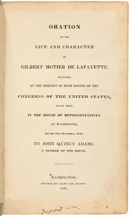 ORATION ON THE LIFE AND CHARACTER OF GILBERT MOTIER DE LAFAYETTE. DELIVERED AT THE REQUEST OF...