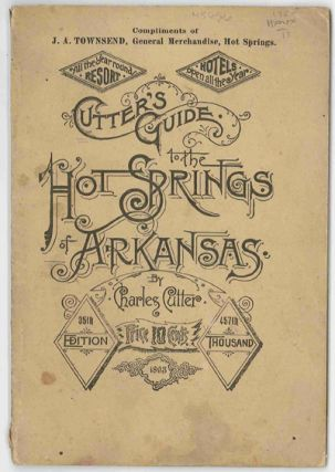 CUTTER'S GUIDE TO THE HOT SPRINGS OF ARKANSAS. ILLUSTRATED. Charles Cutter