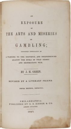 AN EXPOSURE OF THE ARTS AND MISERIES OF GAMBLING; DESIGNED ESPECIALLY AS A WARNING TO THE...