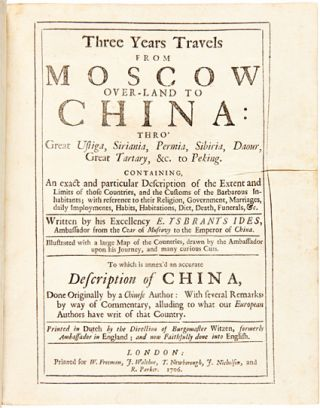 THREE YEARS TRAVELS FROM MOSCOW OVER-LAND TO CHINA: THRO' GREAT USTIGA, SIRIANA, PERMIA, SIBIRIA, DAOUR, GREAT TARTARY, &c. TO PEKING....