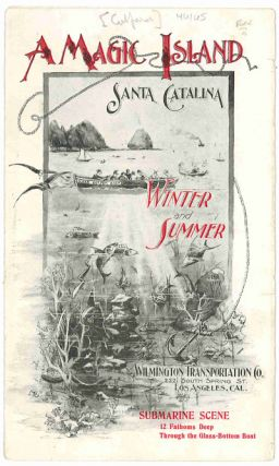 A MAGIC ISLAND. SANTA CATALINA. WINTER AND SUMMER [cover title]. California