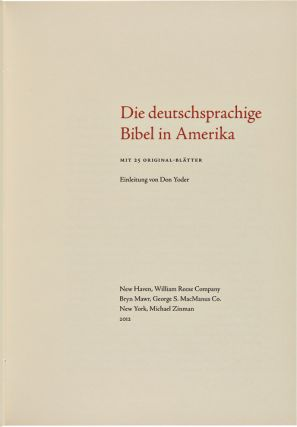 THE GERMAN BIBLE IN AMERICA. WITH 25 ORIGINAL LEAVES. Introduction by Don Yoder.