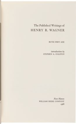 THE PUBLISHED WRITINGS OF HENRY R. WAGNER.