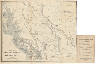 THE GREAT GOLD FIELDS OF CARIBOO; WITH AN AUTHENTIC DESCRIPTION, BROUGHT DOWN TO THE LATEST...