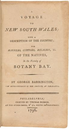 A VOYAGE TO NEW SOUTH WALES; WITH A DESCRIPTION OF THE COUNTRY; THE MANNERS, CUSTOMS, RELIGIONS, &c. OF THE NATIVES, IN THE VICINITY OF BOTANY BAY.