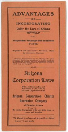 ADVANTAGES OF INCORPORATING UNDER THE LAWS OF ARIZONA...AND...A CORPORATION'S ADVANTAGES OVER AN...