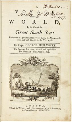 A VOYAGE ROUND THE WORLD BY WAY OF THE GREAT SOUTH SEA: PERFORMED IN A PRIVATE EXPEDITION DURING THE WAR, WHICH BROKE OUT WITH SPAIN, IN THE YEAR 1718.