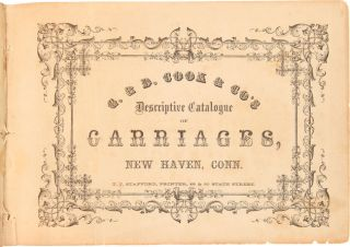 G. & D. COOK & CO'S DESCRIPTIVE CATALOGUE OF CARRIAGES, NEW HAVEN, CONN.