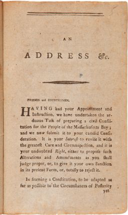 AN ADDRESS OF THE CONVENTION, FOR FRAMING A NEW CONSTITUTION OF GOVERNMENT, FOR THE STATE OF MASSACHUSETTS-BAY, TO THEIR CONSTITUENTS.