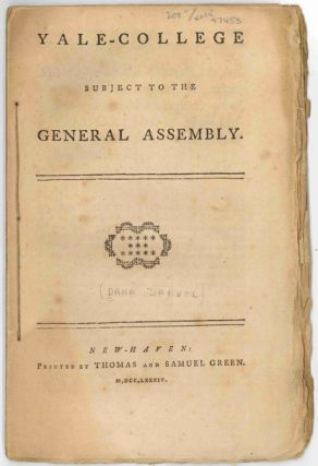 YALE-COLLEGE SUBJECT TO THE GENERAL ASSEMBLY. Samuel W. Dana