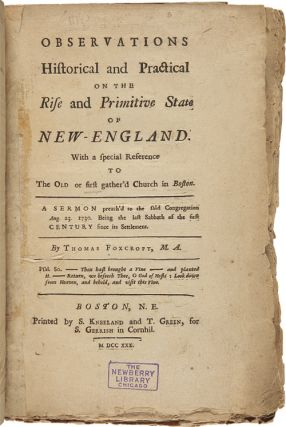 OBSERVATIONS HISTORICAL AND PRACTICAL ON THE RISE AND PRIMITIVE STATE OF NEW-ENGLAND. WITH SPECIAL REFERENCE TO THE OLD AND FIRST GATHER'D CHURCH IN BOSTON.