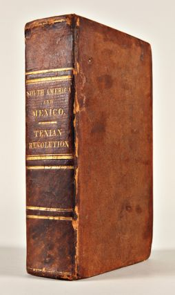HISTORY OF SOUTH AMERICA AND MEXICO; COMPRISING THEIR DISCOVERY, GEOGRAPHY, POLITICS, COMMERCE...