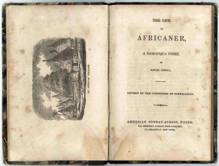 THE LIFE OF AFRICANER, A NAMACQUA CHIEF, OF SOUTH AFRICA. [bound with:] THE ORPHAN. John...