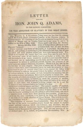 LETTER FROM THE HON. JOHN Q. ADAMS, TO THE BANGOR COMMITTEE, ON THE ABOLITION OF SLAVERY IN THE...